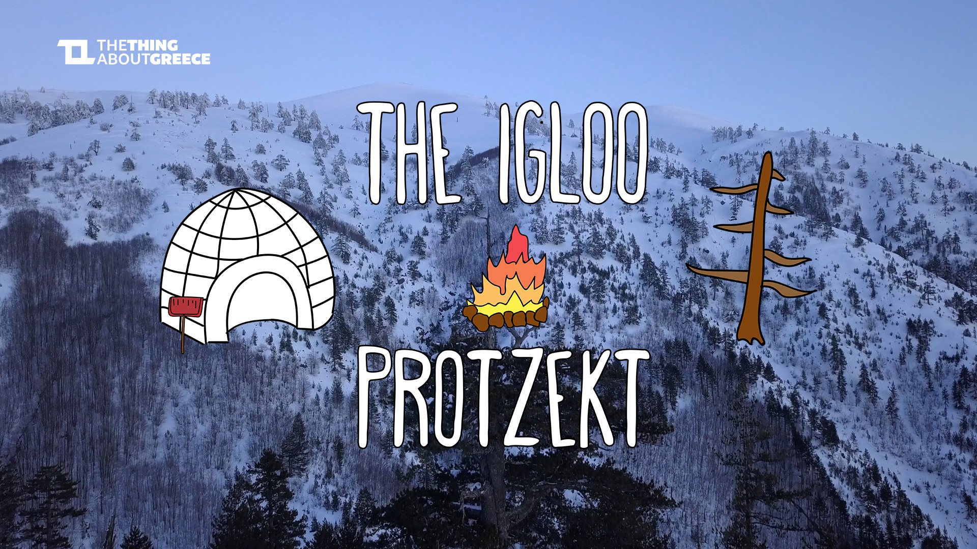 THE IGLOO PROTZEKT – 2 Weeks of Pure Outdoors in Vasilitsa