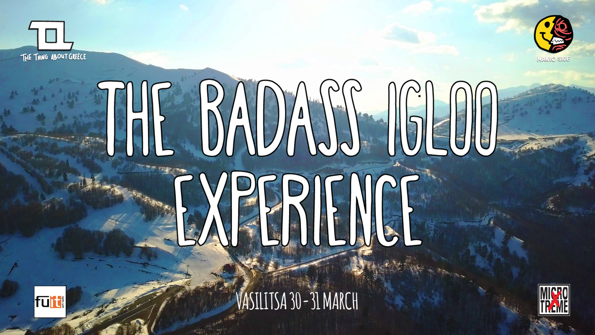 THE BADASS IGLOO EXPERIENCE 2019